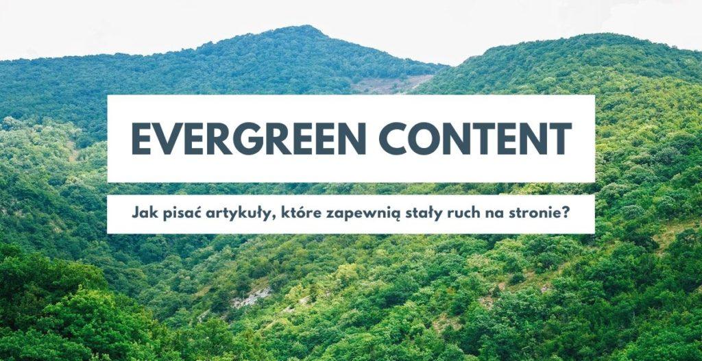Evergreen content – jak pisać artykuły, które zapewnią stały ruch na stronie?