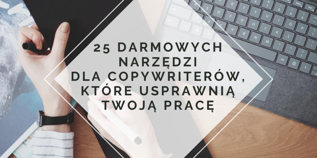 25 darmowych narzędzi dla copywriterów, które usprawnią Twoją pracę