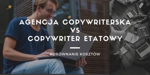 Agencja copywriterska vs copywriter etatowy – porównanie kosztów